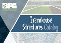 Catalog: BFG Supply -- Greenhouse Structures & Products